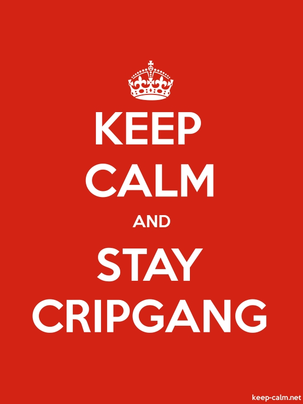 KEEP CALM AND STAY CRIPGANG - white/red - Default (600x800)