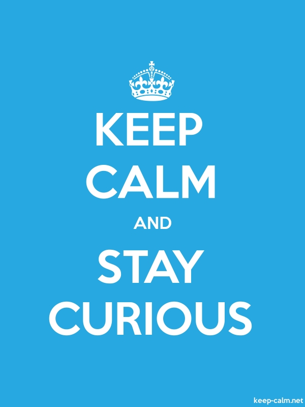 KEEP CALM AND STAY CURIOUS - white/blue - Default (600x800)