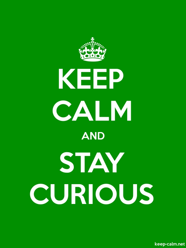 KEEP CALM AND STAY CURIOUS - white/green - Default (600x800)