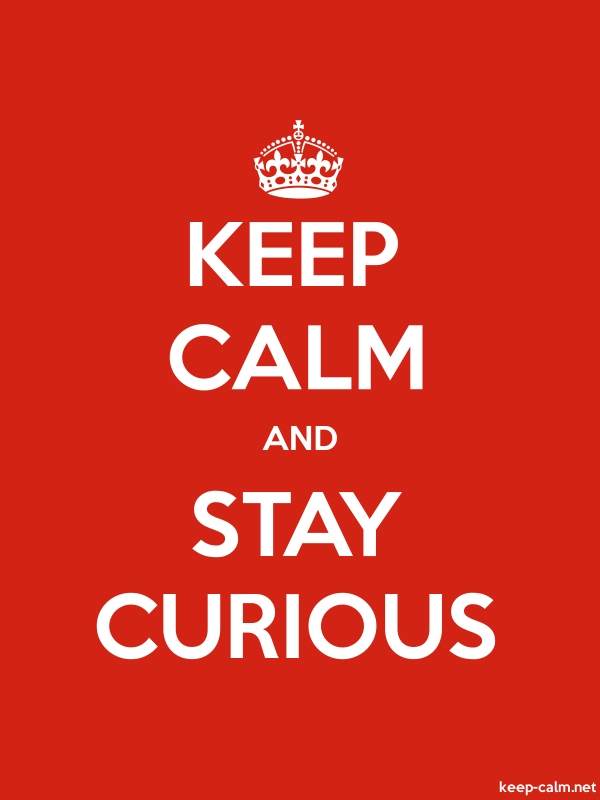KEEP CALM AND STAY CURIOUS - white/red - Default (600x800)