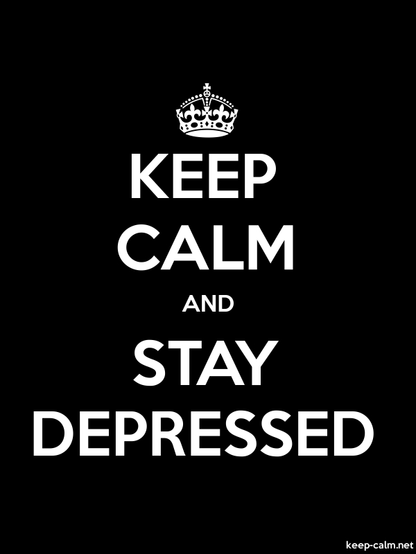 KEEP CALM AND STAY DEPRESSED - white/black - Default (600x800)
