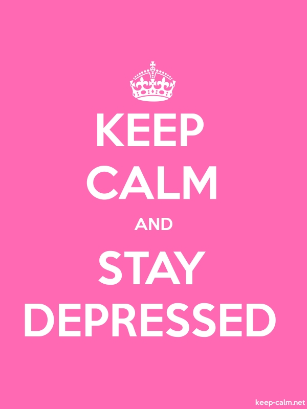 KEEP CALM AND STAY DEPRESSED - white/pink - Default (600x800)