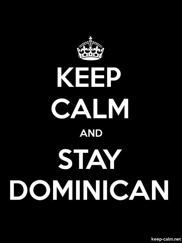 KEEP CALM AND STAY DOMINICAN - white/black - Default (600x800)