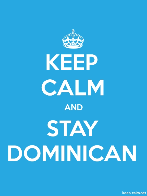 KEEP CALM AND STAY DOMINICAN - white/blue - Default (600x800)