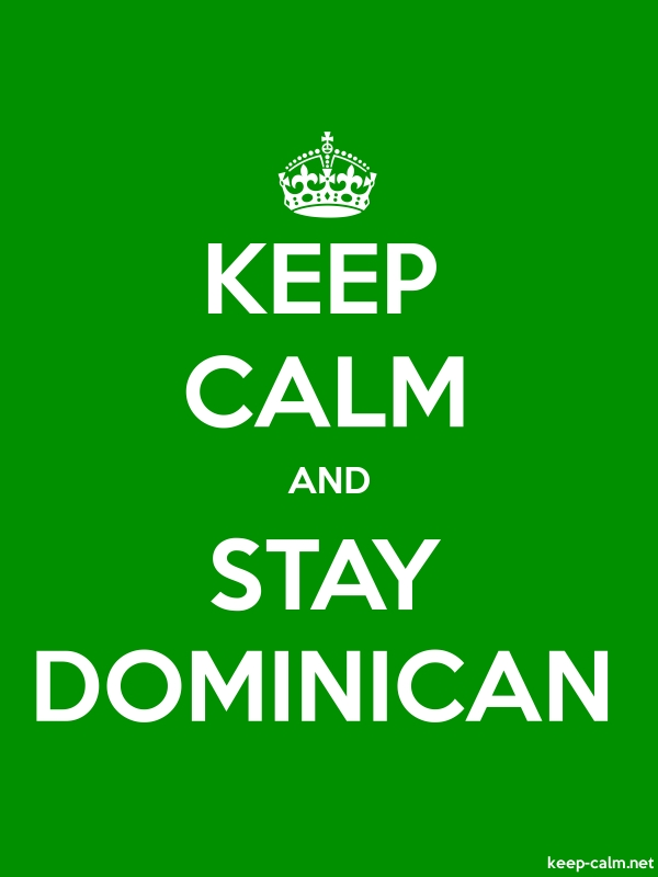 KEEP CALM AND STAY DOMINICAN - white/green - Default (600x800)