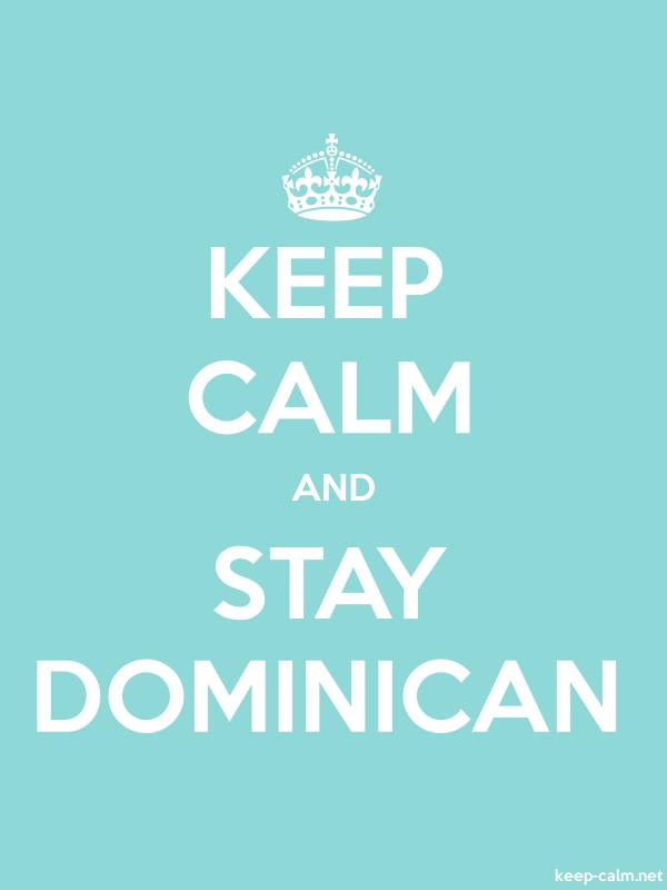 KEEP CALM AND STAY DOMINICAN - white/lightblue - Default (600x800)