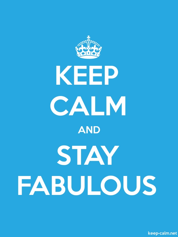 KEEP CALM AND STAY FABULOUS - white/blue - Default (600x800)