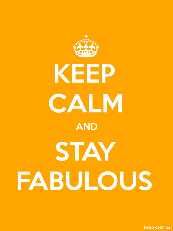 KEEP CALM AND STAY FABULOUS - white/orange - Default (600x800)