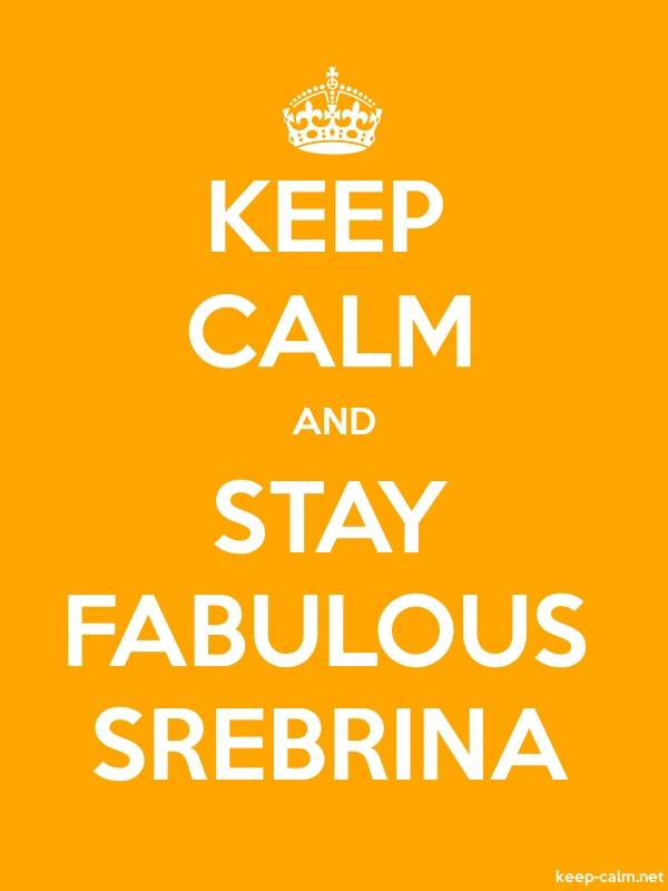 KEEP CALM AND STAY FABULOUS SREBRINA - white/orange - Default (600x800)