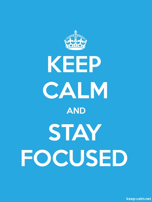 KEEP CALM AND STAY FOCUSED - white/blue - Default (600x800)