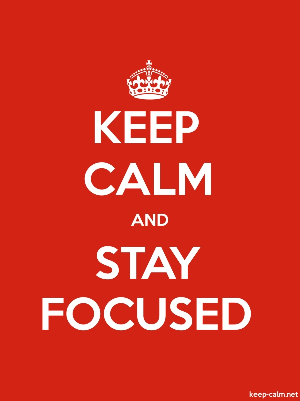 KEEP CALM AND STAY FOCUSED - white/red - Default (600x800)