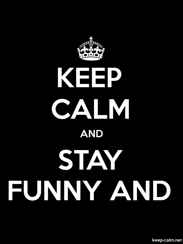 KEEP CALM AND STAY FUNNY AND - white/black - Default (600x800)