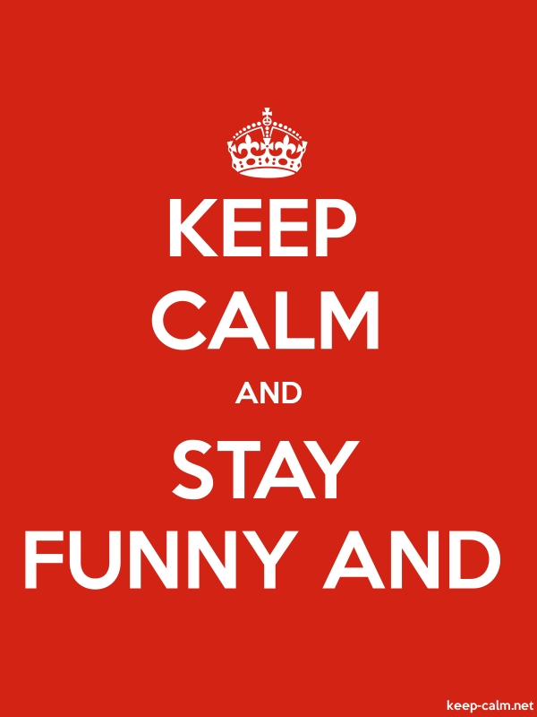 KEEP CALM AND STAY FUNNY AND - white/red - Default (600x800)