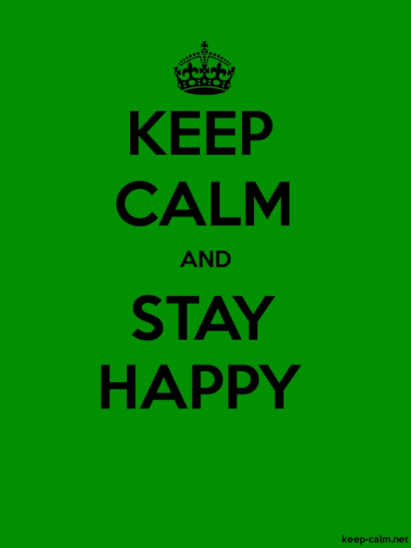 KEEP CALM AND STAY HAPPY - black/green - Default (600x800)