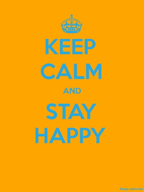KEEP CALM AND STAY HAPPY - blue/orange - Default (600x800)