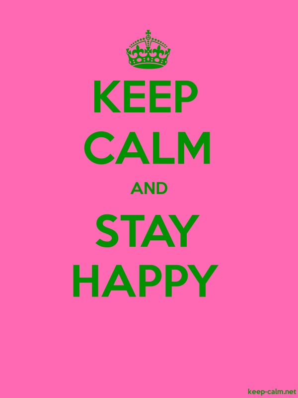 KEEP CALM AND STAY HAPPY - green/pink - Default (600x800)