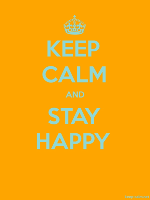 KEEP CALM AND STAY HAPPY - lightblue/orange - Default (600x800)