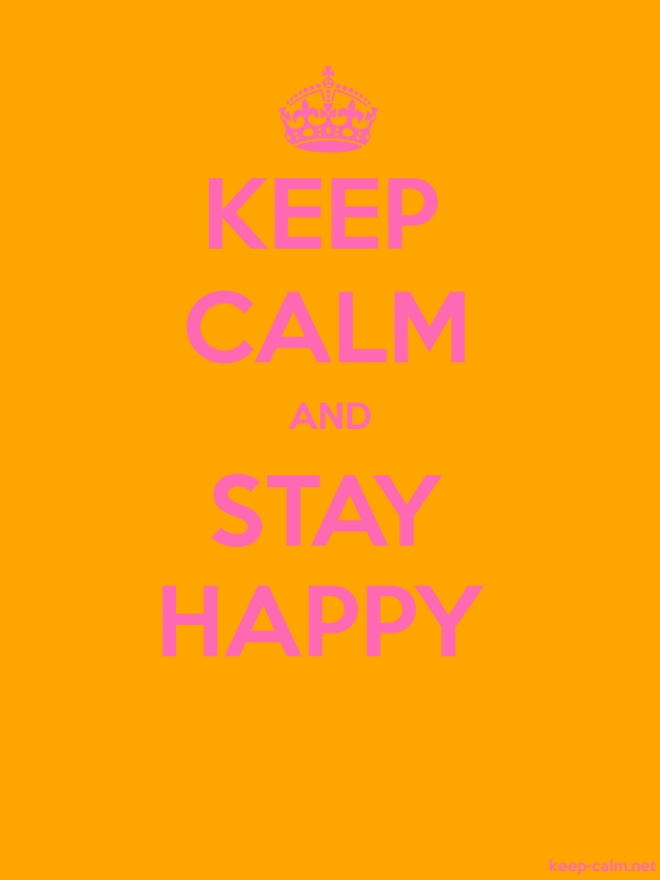 KEEP CALM AND STAY HAPPY - pink/orange - Default (600x800)