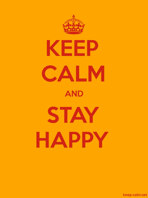 KEEP CALM AND STAY HAPPY - red/orange - Default (600x800)