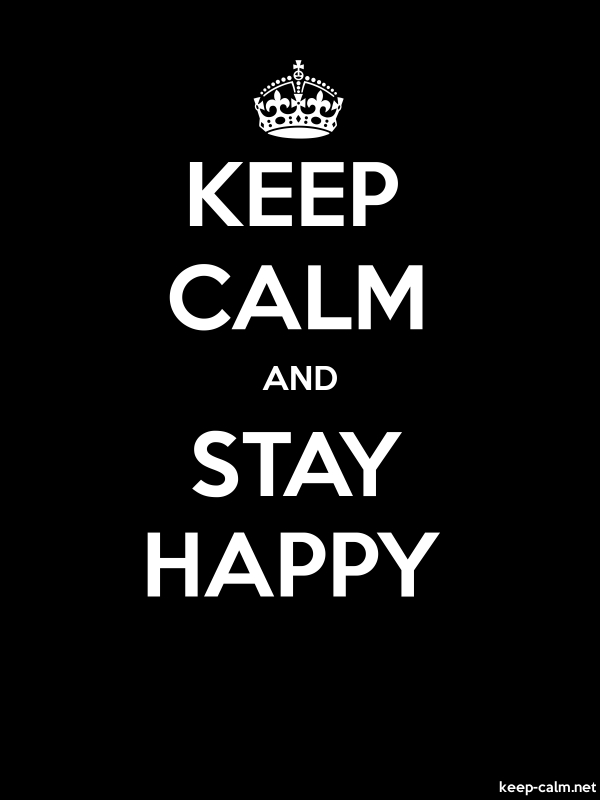 KEEP CALM AND STAY HAPPY - white/black - Default (600x800)
