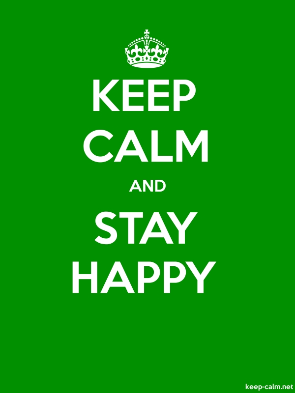 KEEP CALM AND STAY HAPPY - white/green - Default (600x800)