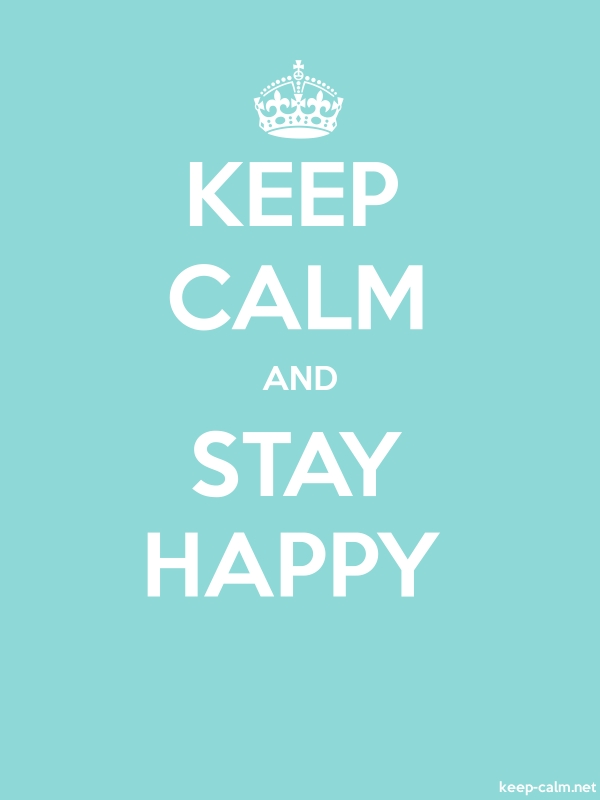 KEEP CALM AND STAY HAPPY - white/lightblue - Default (600x800)