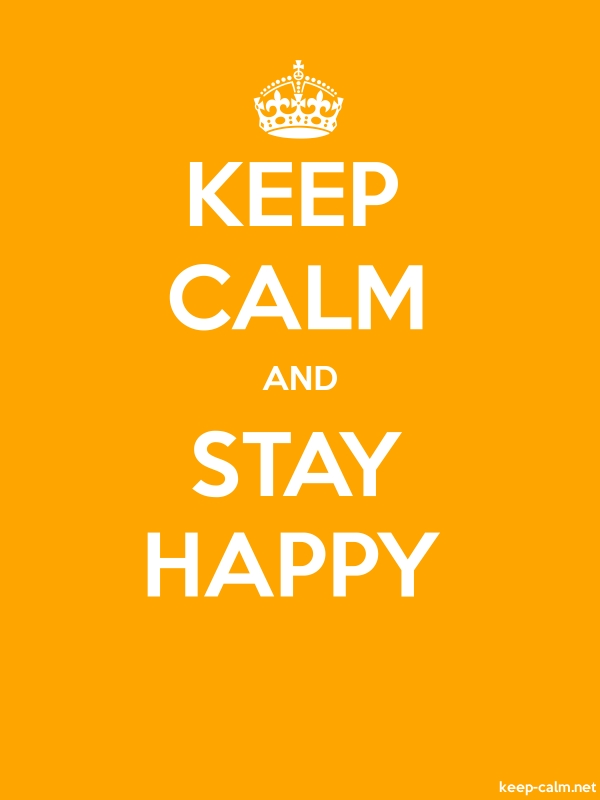 KEEP CALM AND STAY HAPPY - white/orange - Default (600x800)