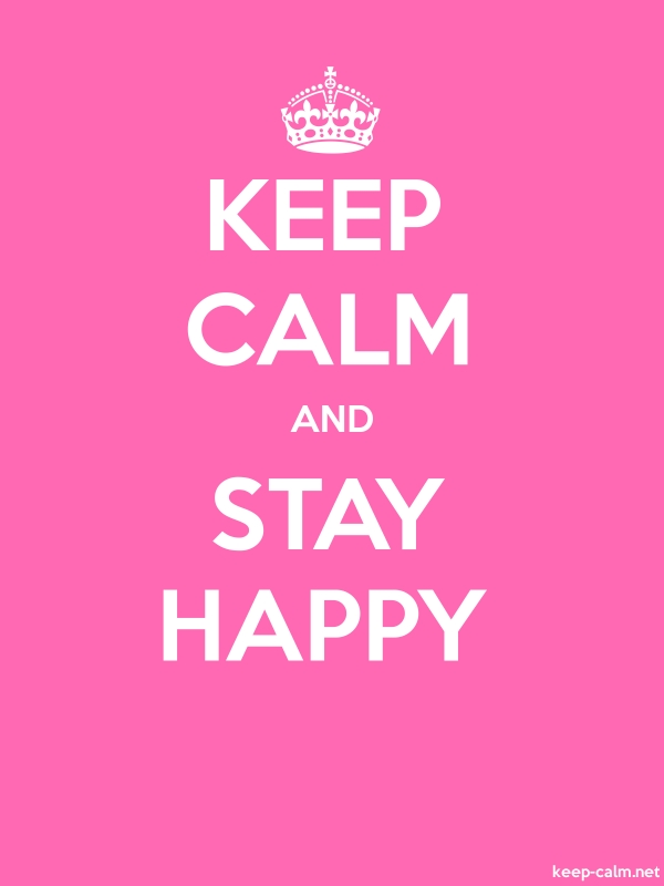KEEP CALM AND STAY HAPPY - white/pink - Default (600x800)