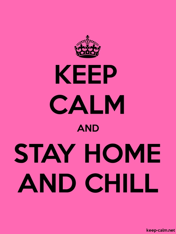 KEEP CALM AND STAY HOME AND CHILL - black/pink - Default (600x800)