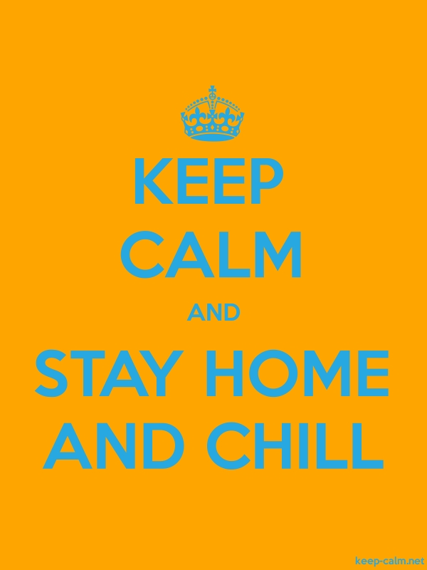KEEP CALM AND STAY HOME AND CHILL - blue/orange - Default (600x800)