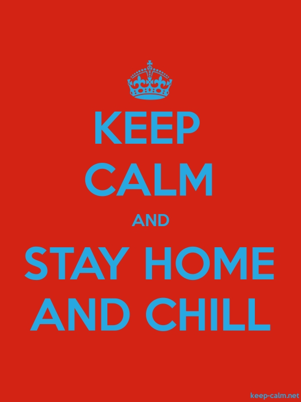 KEEP CALM AND STAY HOME AND CHILL - blue/red - Default (600x800)