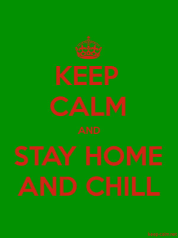 KEEP CALM AND STAY HOME AND CHILL - red/green - Default (600x800)