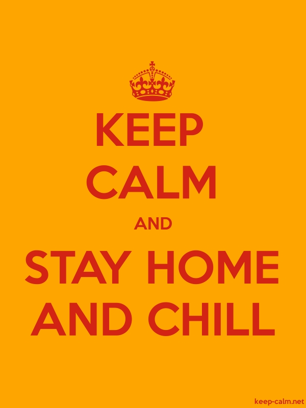 KEEP CALM AND STAY HOME AND CHILL - red/orange - Default (600x800)