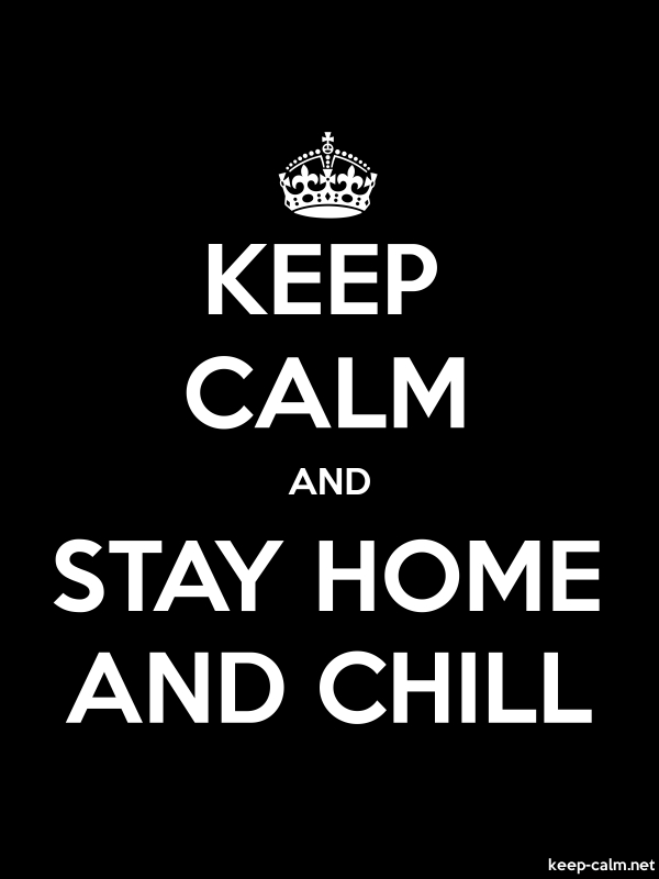KEEP CALM AND STAY HOME AND CHILL - white/black - Default (600x800)