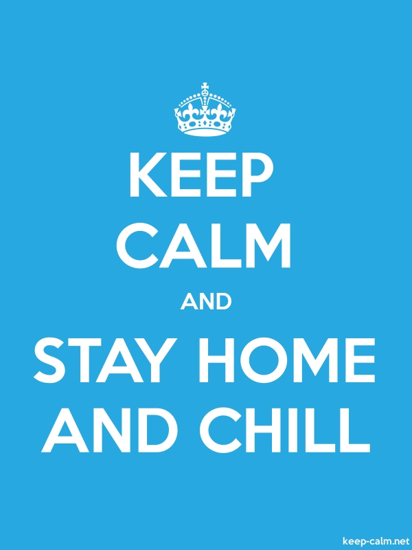KEEP CALM AND STAY HOME AND CHILL - white/blue - Default (600x800)