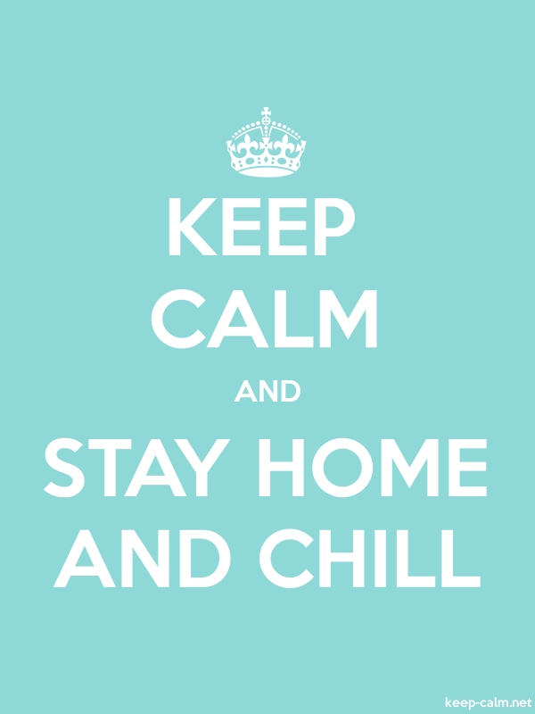 KEEP CALM AND STAY HOME AND CHILL - white/lightblue - Default (600x800)