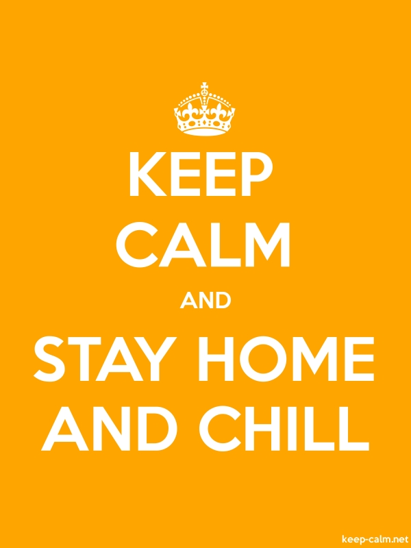 KEEP CALM AND STAY HOME AND CHILL - white/orange - Default (600x800)