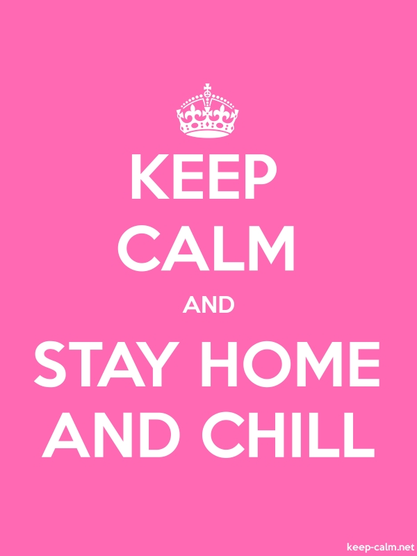 KEEP CALM AND STAY HOME AND CHILL - white/pink - Default (600x800)