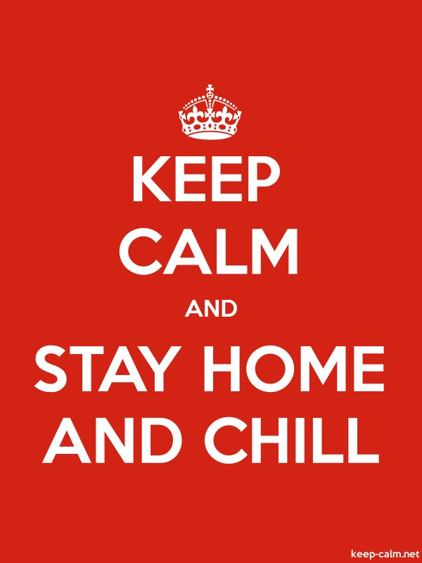 KEEP CALM AND STAY HOME AND CHILL - white/red - Default (600x800)