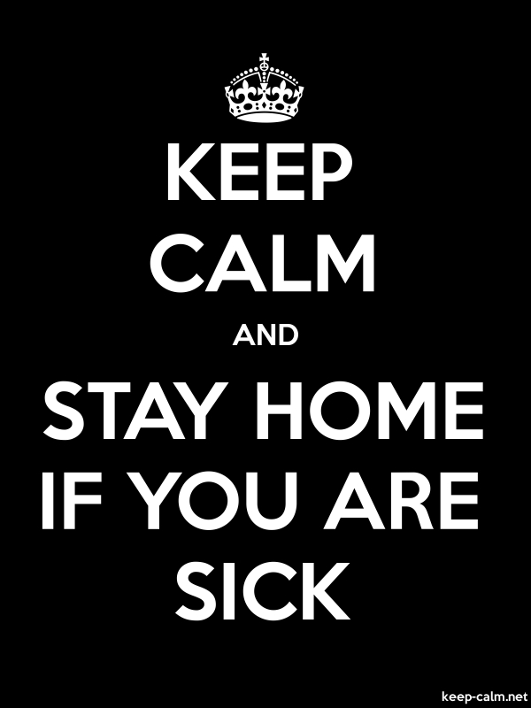 KEEP CALM AND STAY HOME IF YOU ARE SICK - white/black - Default (600x800)