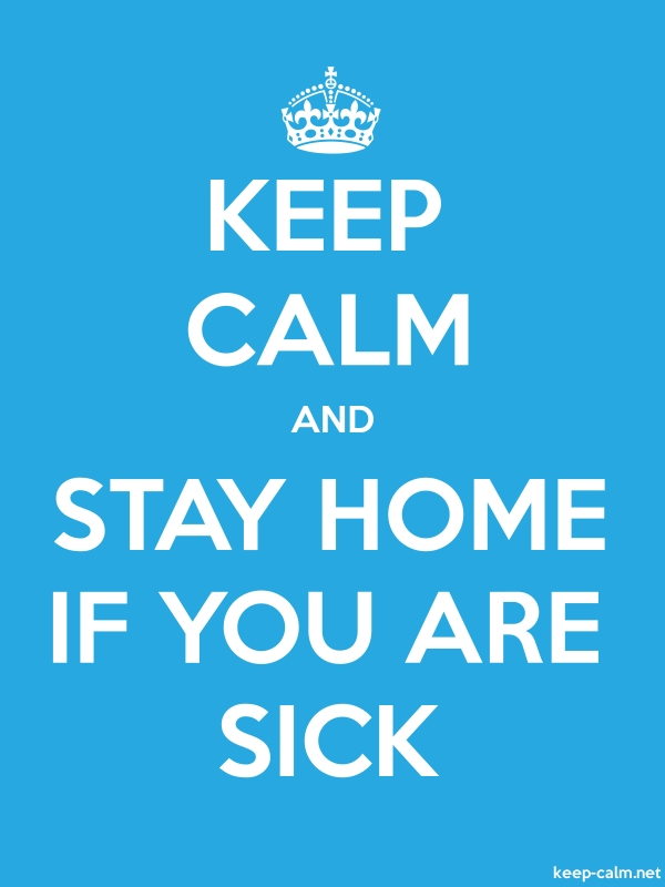 KEEP CALM AND STAY HOME IF YOU ARE SICK - white/blue - Default (600x800)