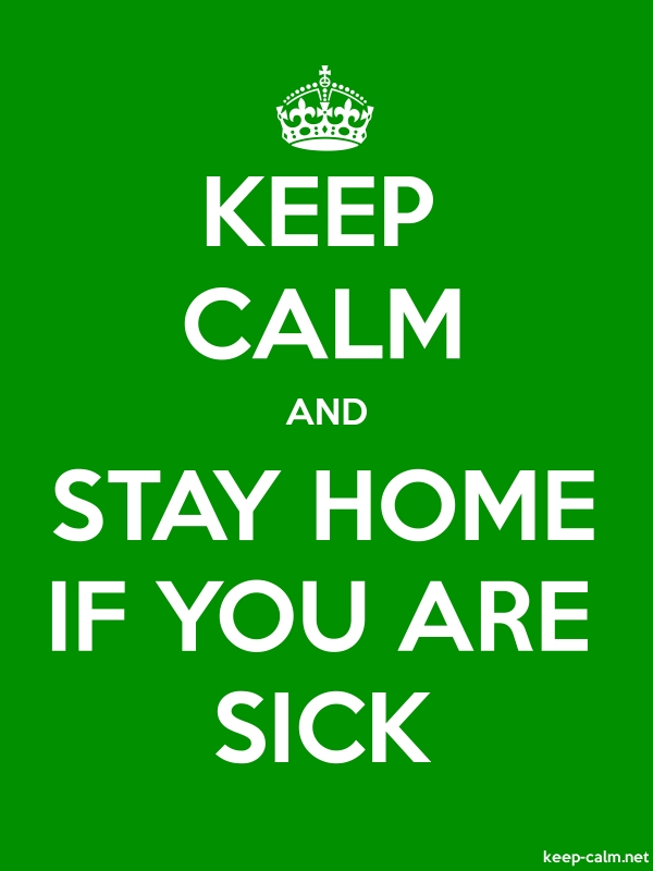 KEEP CALM AND STAY HOME IF YOU ARE SICK - white/green - Default (600x800)