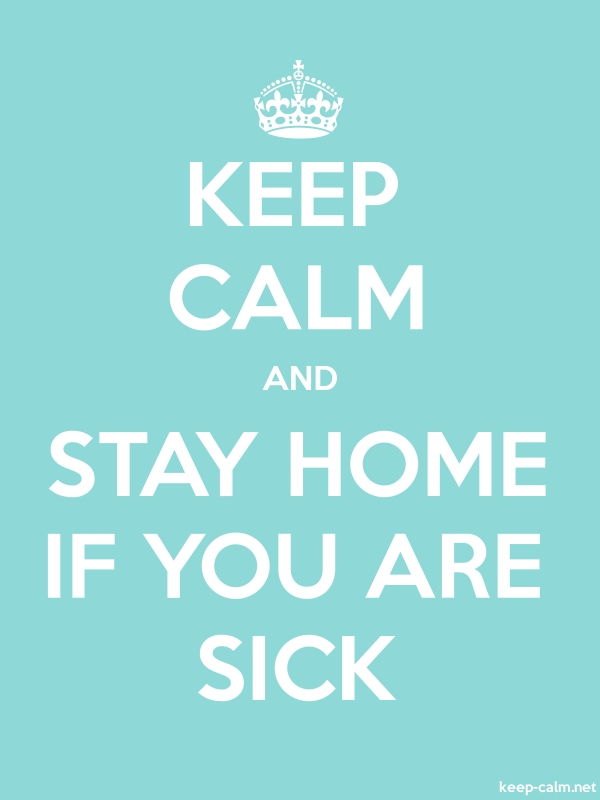 KEEP CALM AND STAY HOME IF YOU ARE SICK - white/lightblue - Default (600x800)
