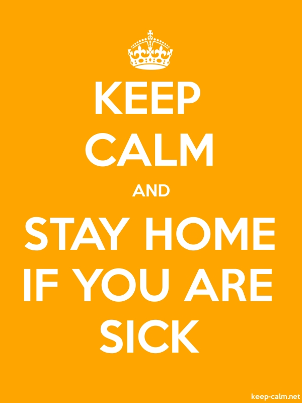 KEEP CALM AND STAY HOME IF YOU ARE SICK - white/orange - Default (600x800)