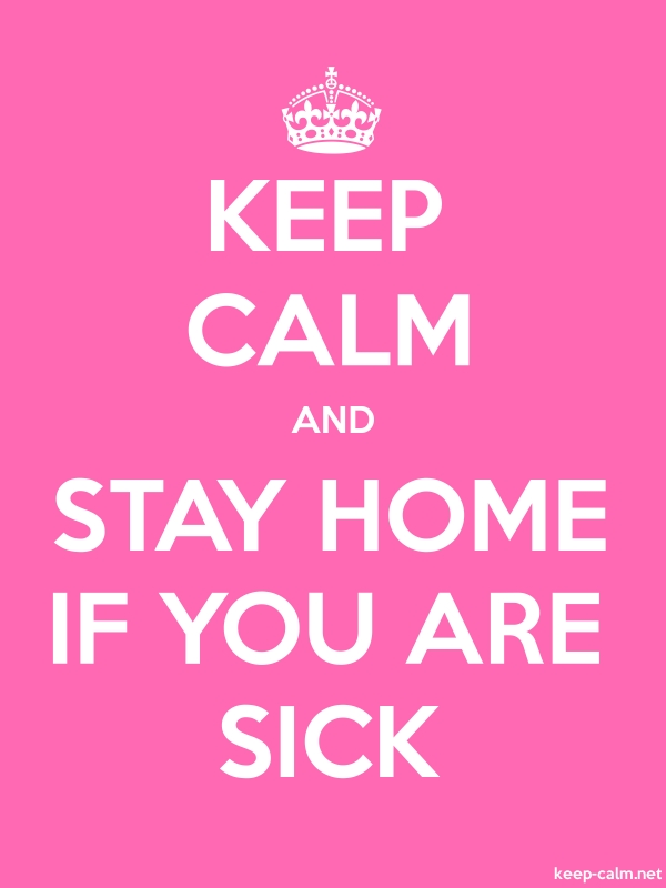 KEEP CALM AND STAY HOME IF YOU ARE SICK - white/pink - Default (600x800)