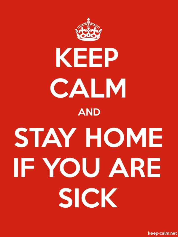 KEEP CALM AND STAY HOME IF YOU ARE SICK - white/red - Default (600x800)