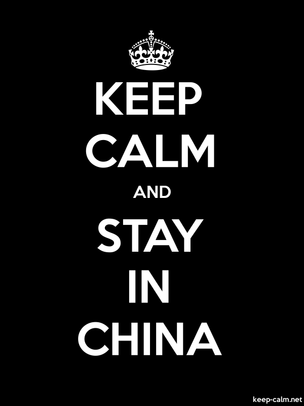 KEEP CALM AND STAY IN CHINA - white/black - Default (600x800)