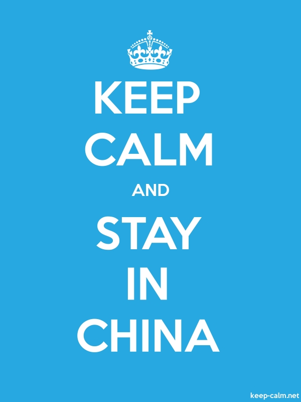 KEEP CALM AND STAY IN CHINA - white/blue - Default (600x800)