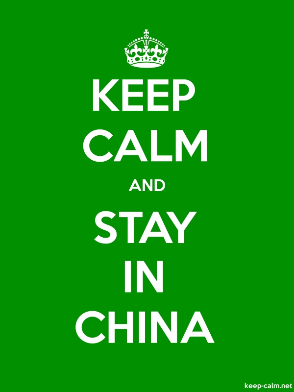 KEEP CALM AND STAY IN CHINA - white/green - Default (600x800)
