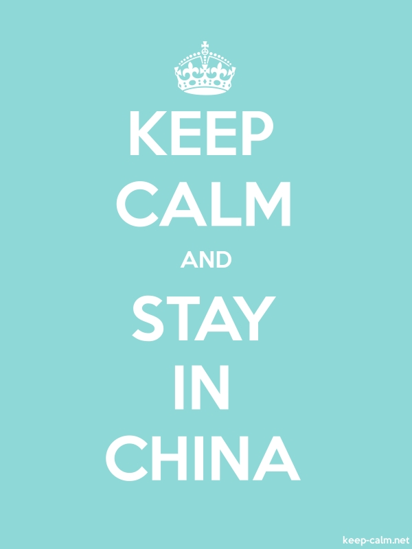 KEEP CALM AND STAY IN CHINA - white/lightblue - Default (600x800)